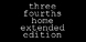 Three Fourths Home Extended Edition cd key best prices