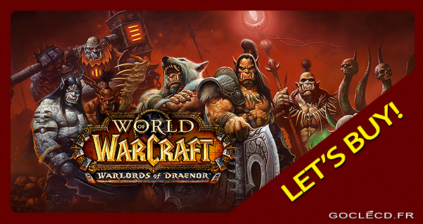 Activer WoW Warlords of Draenor cle cd moins cher
