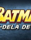 LEGO Batman 3: Au delà de Gotham – Brainiac dévoilé en vidéo