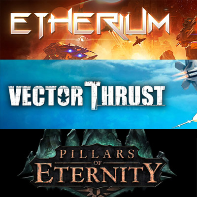 Etherium Vector Thrust et Pillars of Eternity à l'honneur