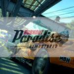 EA précise que Burnout Paradise Remastered n'aura PAS de micro-transactions