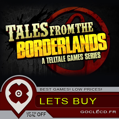Comment acheter Tales From the Borderlands