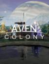 Bonus de pré-commande et exigences système Aven Colony