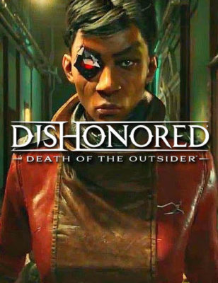 Dishonored Death of the Outsider est la fin de la série Dishonored