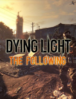 Dying Light The Following: Techland confirme la date de sortie