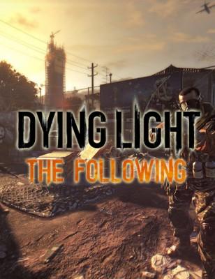Dying Light The Following: Techland confirme la date de sortie