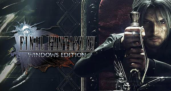 Final Fantasy XV : Windows Edition – Free Download - BEST