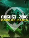 Sorties de jeux d'août 2016 : 11 jeux à paraître que vous ne pouvez pas rater.