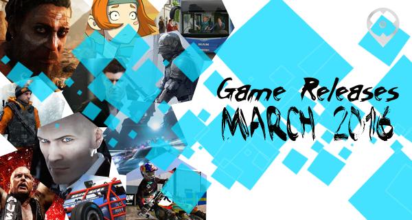 Les sorties jeux vidéos du mois de mars 2016