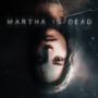 Martha is Dead : un nouveau thriller psychologique présente une nouvelle bande-annonce