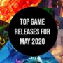 Sorties des meilleurs jeux pour Mai 2020