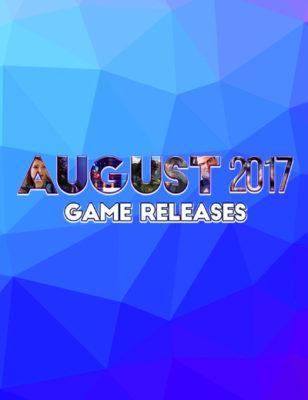Sorties de jeux d'août 2017