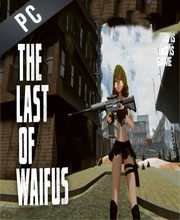 The Last Of Waifus