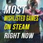 Voici les jeux les plus demandés sur Steam actuellement.