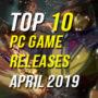 Top 10 des sorties de jeux d'avril 2019