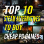Les 10 meilleures alternatives à Steam pour acheter des jeux PC au meilleur prix !