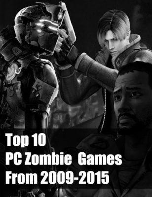 Top 10 jeux de zombis sur PC de 2009 à 2015