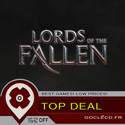 Lords of the Fallen : la souls series