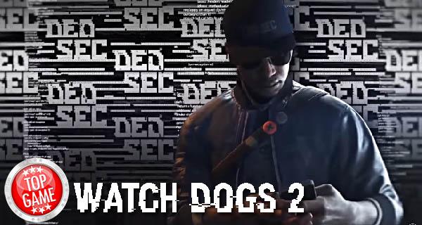 20 minutes de vidéo pour Watch Dogs 2