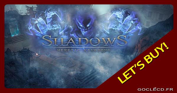 acheter Shadows  hérétic kingdoms moins cher