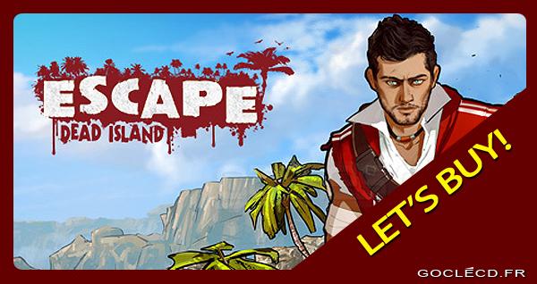 activer Escape Dead Island cle cd sur Steam