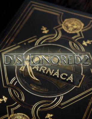 La dernière vidéo de Dishonored 2 appelée «Book of Karnaca» est une bande-annonce qui en raconte l'histoire