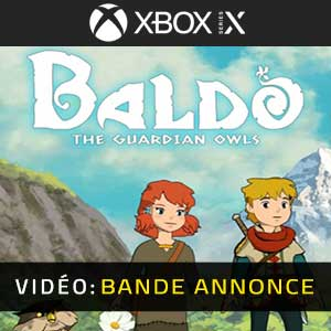 Baldo The Guardian Owls Xbox Series X Bande-annonce Vidéo