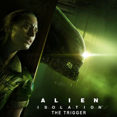Acheter Alien Isolation The Trigger Clé Cd Comparateur Prix