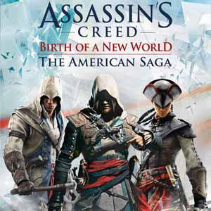 Assassins Creed Birth of a New World The American Saga