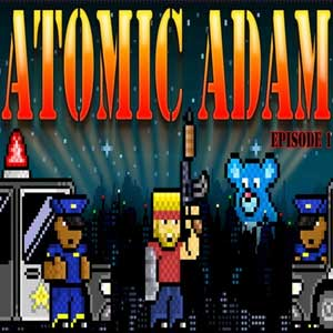 Atomic Adam Episode 1