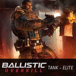 Ballistic Overkill Tank Elite