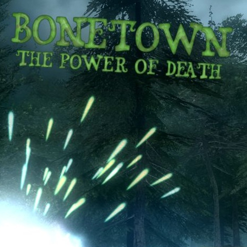 Bonetown The Power of Death