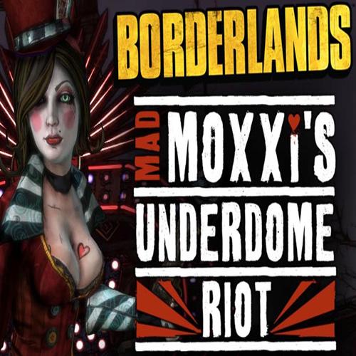 Acheter Borderlands Mad Moxxis Underdome Riot Clé Cd Comparateur Prix