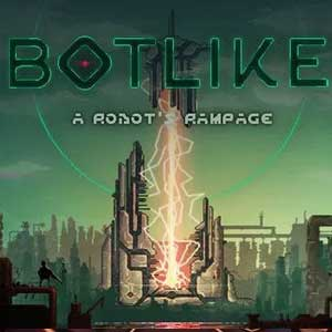 Botlike a robots rampage