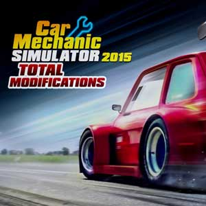 Car Mechanic Simulator 2015 Total Modifications