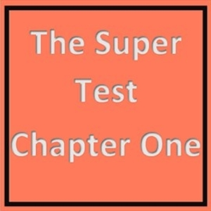 Chapter One of The Super Test