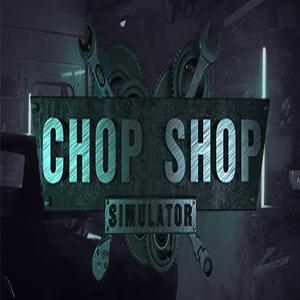 Chop Shop Simulator