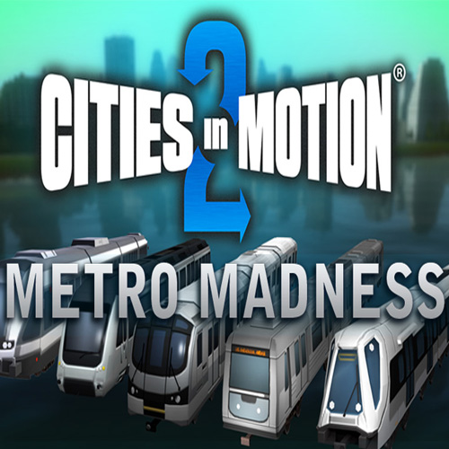 Acheter Cities in Motion 2 Metro Madness Clé Cd Comparateur Prix