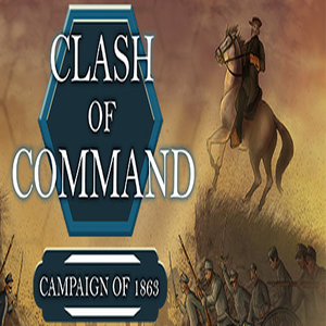 Clash of Command Campaign of 1863