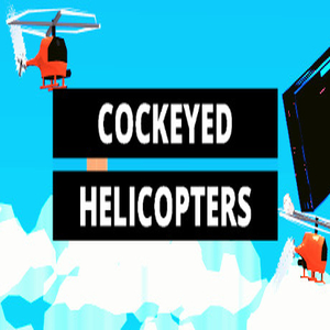 COCKEYED HELICOPTERS