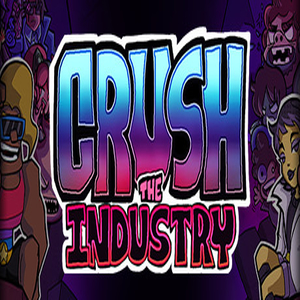 Crush the Industry
