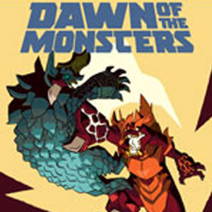 Dawn of the Monsters