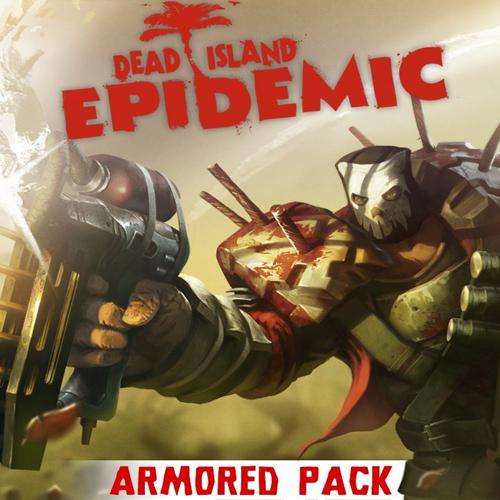 Acheter Dead Island Epidemic Armored Pack Clé Cd Comparateur Prix