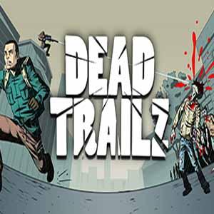 Acheter Dead TrailZ Clé Cd Comparateur Prix