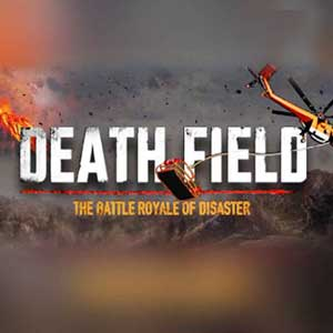 DEATH FIELD The Battle Royale of Disaster