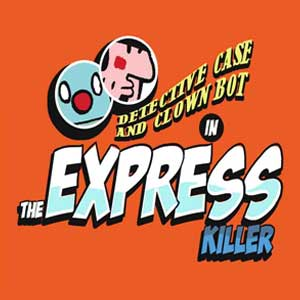 Detective Case and Clown Bot in The Express Killer