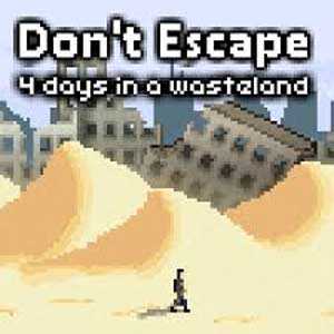 Dont Escape 4 Days in a Wasteland