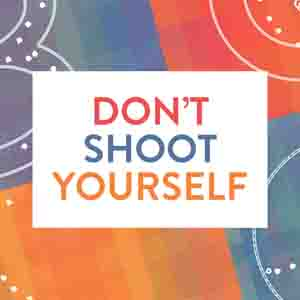 Acheter Don't Shoot Yourself! Clé Cd Comparateur Prix