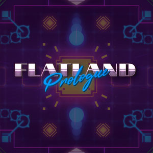 Flatland Prologue