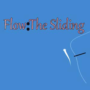 Flow The Sliding